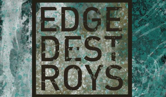 EDGE DESTROYS