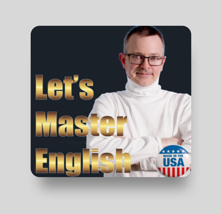 Подкаст для изучения американского английского Let's Master English! An English podcast for English learners
