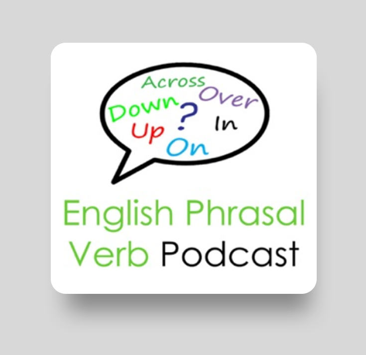 Подкаст English Phrasal Verb Podcast: Grammar Lessons By Real English Conversations