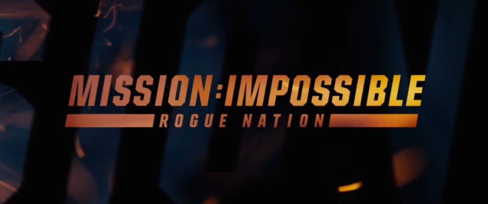 Mission: Impossible - Rogue Nation / Main Title Sequence / Filmograph