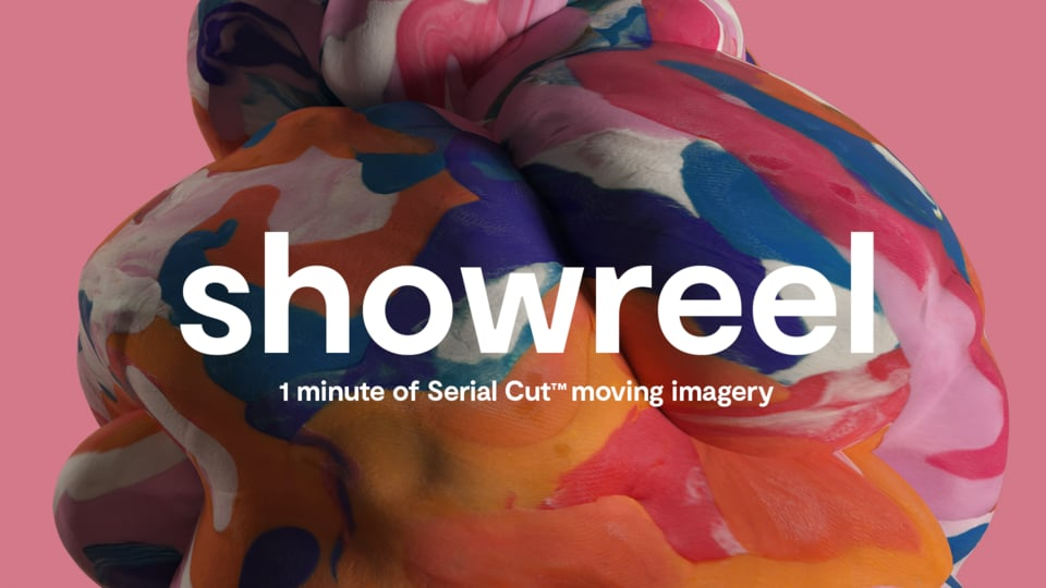 Showreel —1 minute of Serial Cut™ moving imagery