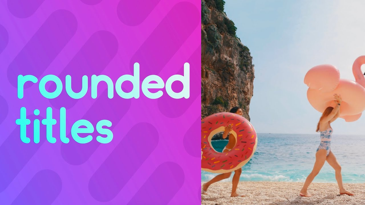Rounded Titles: A FREE After Effects Template | RocketStock