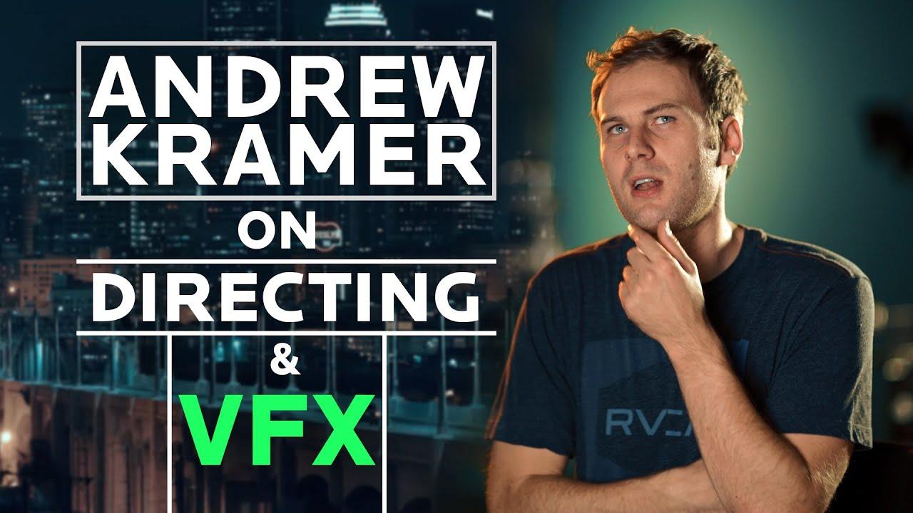 FRES | Andrew Kramer Talks Directing & VFX